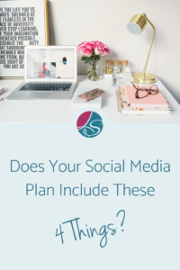 Does Your Social Media Plan Include These 4 Things?