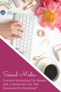 Social media Content Marketing for Newbs and a Refresher for the Seasoned Professional 1