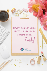8 Ways You Can Come Up With Social Media Content Ideas