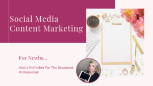 Lora Shipman Social Media Content Marketing for Newbs and a refresher for the seasoned professional